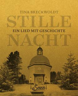 Stille Nacht - Ein Lied mit Geschichte